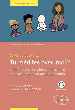 Téléchargez le livre :  Tu médites avec moi ? La méditation de pleine conscience pour les enfants et accompagnants