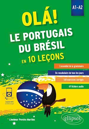 Téléchargez le livre :  OLÁ! Le portugais du Brésil en 10 leçons. A1-A2 (avec fichiers audio)