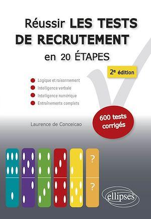 Téléchargez le livre :  Réussir les tests de recrutement en 20 étapes - 2e édition. Logique et raisonnement, intelligence verbale, intelligence numérique, entraînements complets. S'entraîner avec plus de 600 tests corrigés