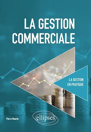 Téléchargez le livre :  La gestion commerciale
