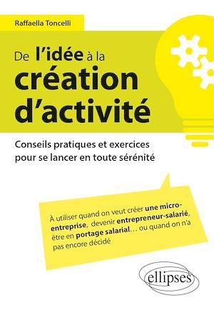 Téléchargez le livre :  De l'idée à la création d'activité – Conseils pratiques et exercices pour se lancer en toute sérénité
