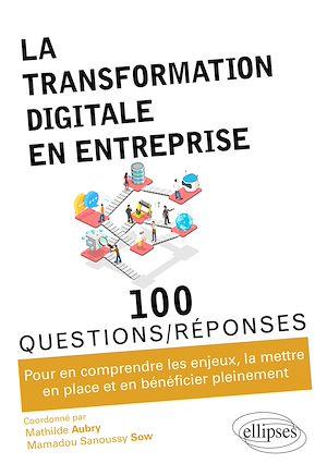 Téléchargez le livre :  La transformation digitale en entreprise