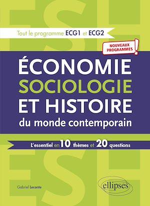 Téléchargez le livre :  Économie, Sociologie et Histoire du monde contemporain. L'essentiel en 10 thèmes et 20 questions - Nouveaux programmes