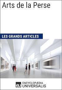 Téléchargez le livre numérique:  Arts de la Perse (Les Grands Articles)