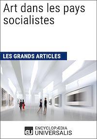 Télécharger le livre : Art dans les pays socialistes (Les Grands Articles d'Universalis)
