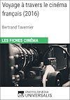 Téléchargez le livre numérique:  Voyage à travers le cinéma français de Bertrand Tavernier