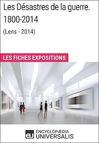 Télécharger le livre : Les Désastres de la guerre. 1800-2014 (Lens - 2014)