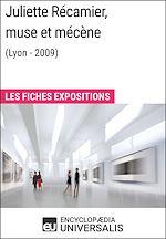 Télécharger le livre :  Juliette Récamier, muse et mécène (Lyon - 2009)