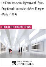 Télécharger le livre :  Le Fauvisme ou «l'épreuve du feu». Éruption de la modernité en Europe (Paris - 1999)