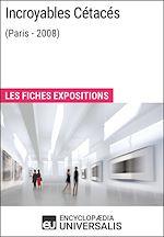Télécharger le livre :  Incroyables Cétacés (Paris - 2008)