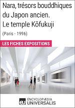 Télécharger le livre :  Nara, trésors bouddhiques du Japon ancien. Le temple Kofukuji (Paris - 1996)