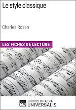 Télécharger cet ebook : Le style classique de Charles Rosen (Les Fiches de Lecture d'Universalis)