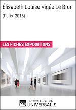 Télécharger le livre :  Élisabeth Louise Vigée Le Brun (Paris-2015)
