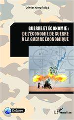Télécharger le livre :  Guerre et économie : de l'économie de guerre à la guerre économique