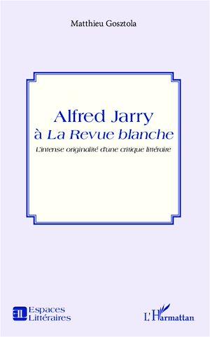 Téléchargez le livre :  Alfred Jarry à la Revue blanche