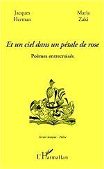 Télécharger le livre :  Et un ciel dans un pétale de rose