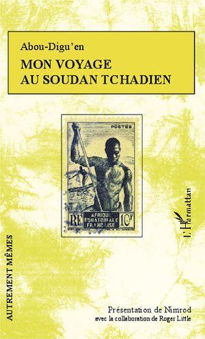 Téléchargez le livre :  Mon voyage au Soudan Tchadien