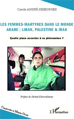 Téléchargez le livre :  Les femmes-martyres dans le monde arabe : Liban, Palestine & Irak