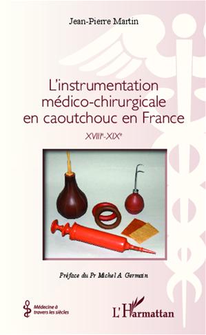 Téléchargez le livre :  L'instrumentation médico-chirurgicale en caoutchouc en France