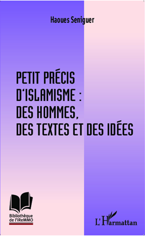 Téléchargez le livre :  Petit précis d'islamisme : des hommes, des textes et des idées