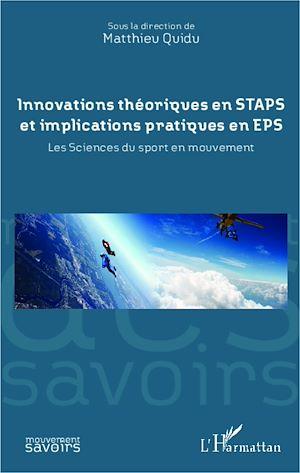 Téléchargez le livre :  Innovations théoriques en STAPS et implications pratiques en EPS