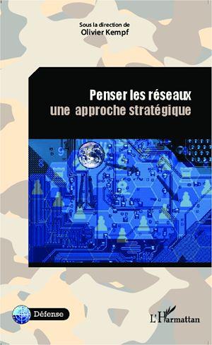 Téléchargez le livre :  Penser les réseaux. Une approche stratégique