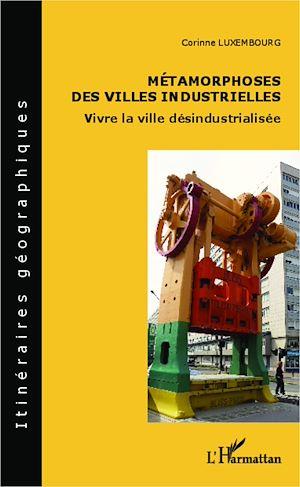 Téléchargez le livre :  Métamorphoses des villes industrielles