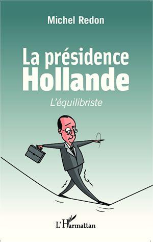 Téléchargez le livre :  La présidence Hollande