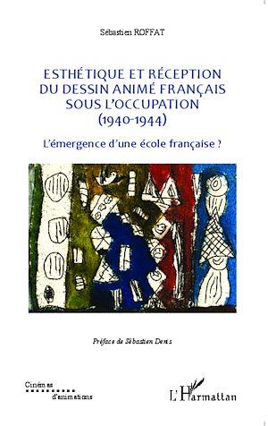 Téléchargez le livre :  Esthétique et réception du dessin animé français sous l'Occupation (1940-1944)
