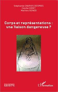 Télécharger le livre : Corps et représentations: une liaison dangereuse ?