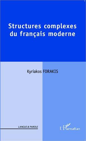 Téléchargez le livre :  Structures complexes du français moderne