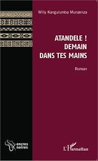 Télécharger le livre : Atandele ! Demain dans tes mains