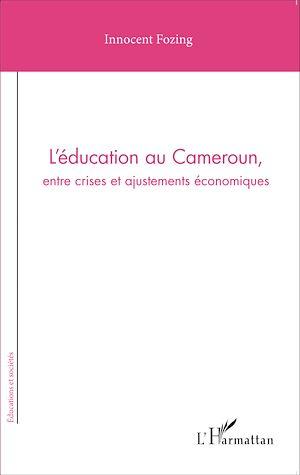 Téléchargez le livre :  L'éducation au Cameroun, entre crises et ajustements économiques