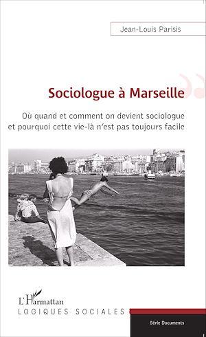 Téléchargez le livre :  Sociologue à Marseille