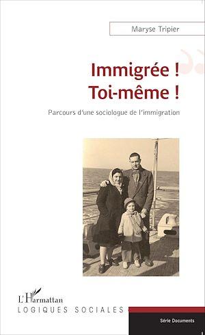 Téléchargez le livre :  Immigrée ! Toi-même !