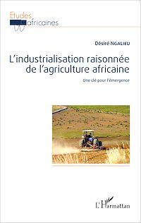 Télécharger le livre : L'industrialisation raisonnée de l'agriculture africaine