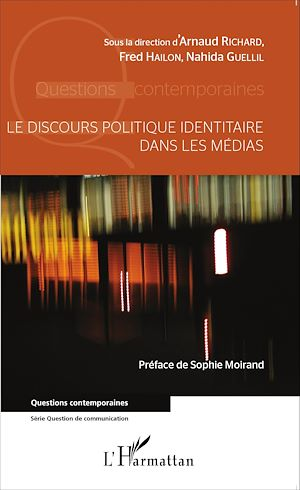 Téléchargez le livre :  Le discours politique identitaire dans les médias