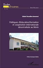 Télécharger cet ebook : Politiques d'éducation/formation et coopération internationale décentralisée au Bénin