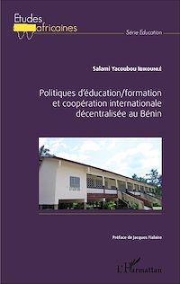 Télécharger le livre : Politiques d'éducation/formation et coopération internationale décentralisée au Bénin