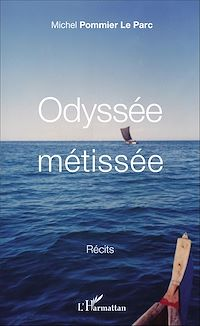 Télécharger le livre : Odyssée métissée