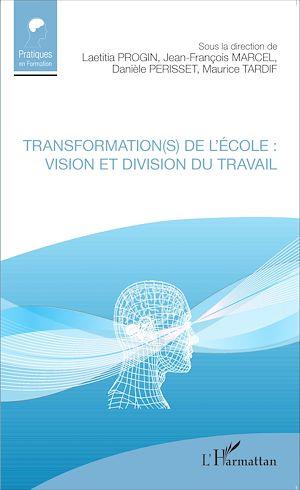Téléchargez le livre :  Transformation(s) de l'école : vision et division du travail