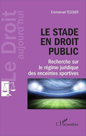 Téléchargez le livre :  Le stade en droit public