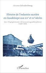 Télécharger le livre :  Histoire de l'industrie sucrière en Guadeloupe aux XIXe et XXe siècles