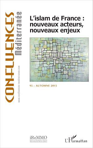 Téléchargez le livre :  L'islam de France : nouveaux acteurs, nouveaux enjeux