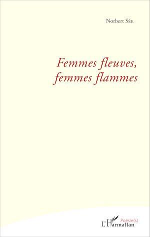 Téléchargez le livre :  Femmes fleuves, femmes flammes