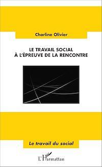 Télécharger le livre : Le travail social à l'épreuve de la rencontre