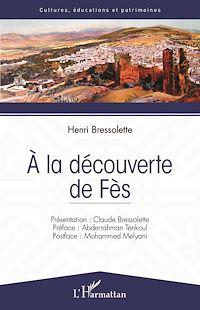 Télécharger le livre : A la découverte de Fès