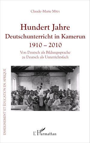 Téléchargez le livre :  Hundert Jahre Deutschunterricht in Kamerun 1910 - 2010