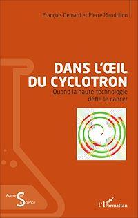 Télécharger le livre : Dans l'oeil du cyclotron