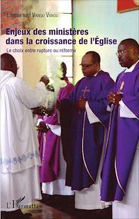 Télécharger le livre : Enjeux des ministères dans la croissance de l'Eglise